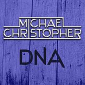 Dna by Michael Christopher