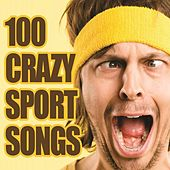 100 Crazy Sport Songs by Various Artists