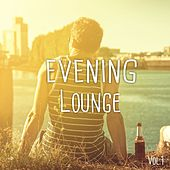 Evening Lounge, Vol. 1 (Afterwork Relaxing Chilled Music) by Various Artists
