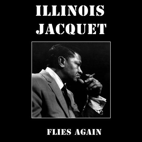 Illinois Jacquet Flies Again by Illinois Jacquet