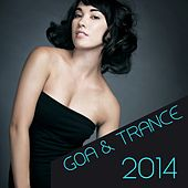Goa & Trance 2014 by Various Artists