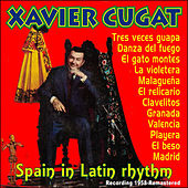 Spain, In Latin Rhythm by Xavier Cugat