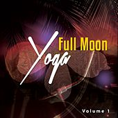 Full Moon Yoga, Vol. 1 by Various Artists