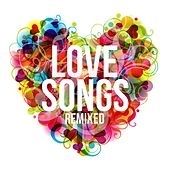 Love Songs Remixed by Various Artists