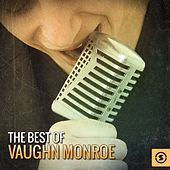 The Best of Vaughn Monroe by Vaughn Monroe