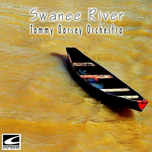 Swanee River by Tommy Dorsey
