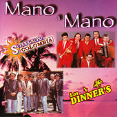 Mano a Mano - Súper Grupo Colombia y los Dinner's by Various Artists