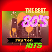 The Best 80's Top Ten Hits by Various Artists