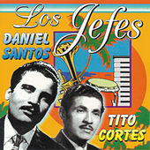 Los Jefes - Daniel Santos y Tito Cortés by Various Artists