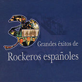 30 Grandes Éxitos de Rockeros Españoles by Various Artists