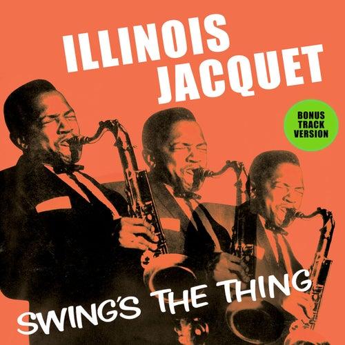 Illinois Jacquet Swing's the Thing (Bonus Track Version) by Illinois Jacquet