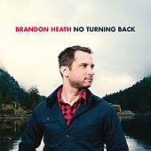 No Turning Back by Brandon Heath