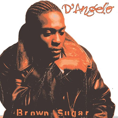 Brown Sugar by D'Angelo