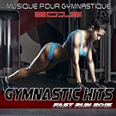 Gymnastic Hits Fast Run 2015 (Musique pour gymnastique 2015) by Various Artists