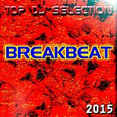 Top DJ Selection Breakbeat‎ 2015 by Various Artists