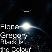 Black Is the Colour by Fiona Gregory