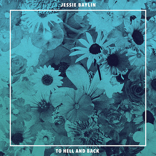 To Hell and Back by Jessie Baylin