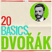 20 Basics - Dvořák (20 Classical Masterpieces) by Various Artists