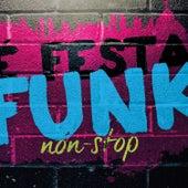 É Festa Funk - Non-Stop by Various Artists