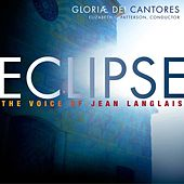Eclipse; the Voice of Jean Langlais by Gloriæ Dei Cantores