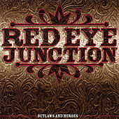 Outlaws & Heroes by Red Eye Junction
