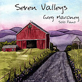 Seven Valleys by Greg Maroney