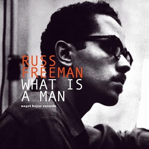 What Is a Man - Playing With Friends by Russ Freeman