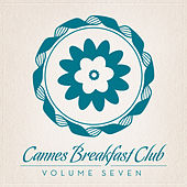 Cannes Breakfast Club Seven by Various Artists