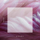 House of Jeudi by Various Artists