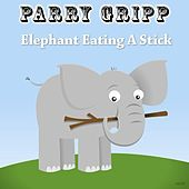 Elephant Eating a Stick by Parry Gripp