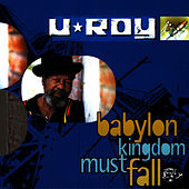Babylon Kingdom Must Fall by U-Roy