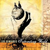 Interesting World by Lee Edwards