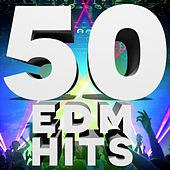 50 EDM Hits by Various Artists