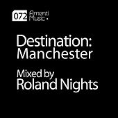 Destination: Manchester mixed by Roland Nights by Various Artists
