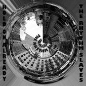 Hold On Already EP by Rhythm Slaves