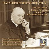 Masterpieces of Operetta: Franz Lehár Conducts Lehár, Vol. 2 (2015 Digital Remaster) by Various Artists