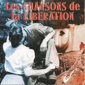 Les chansons de la Libération by Various Artists