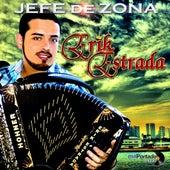Jefe De Zona by Erik Estrada