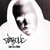 Liar and a Thief (Instrumentals) by Diabolic