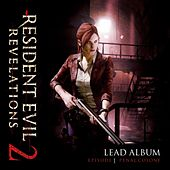 Resident Evil Revelations 2 - Lead Album (Episode 1: Penal Colony) by Various Artists
