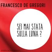 Sei Mai Stata Sulla Luna? by Francesco de Gregori