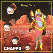 Hang On by CHAPPO