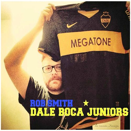 Dale Boca Juniors by Rob Smith