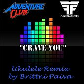 Crave You (Flight Facilities Adventure Club Ukulele Remix) by Brittni Paiva