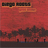 Good Times by Diego Roots