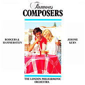 Famous Composers: Rodgers & Hamerstein, Jerome Kern by London Philharmonic Orchestra