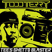 Tee's Ghetto Blaster by Todd Terry