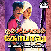 Kumbakonam Gopalu (Original Motion Picture Soundtrack) by Various Artists