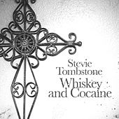 Whiskey and Cocaine by Stevie Tombstone