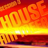 House Am Meer - Session 3 by Various Artists